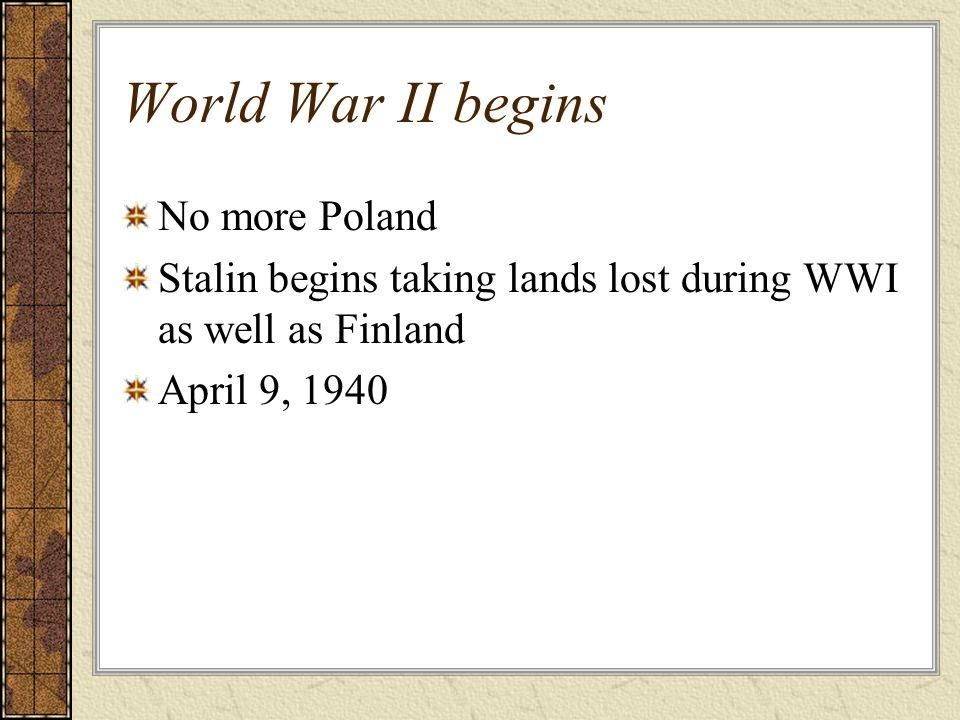 World War II begins No more Poland