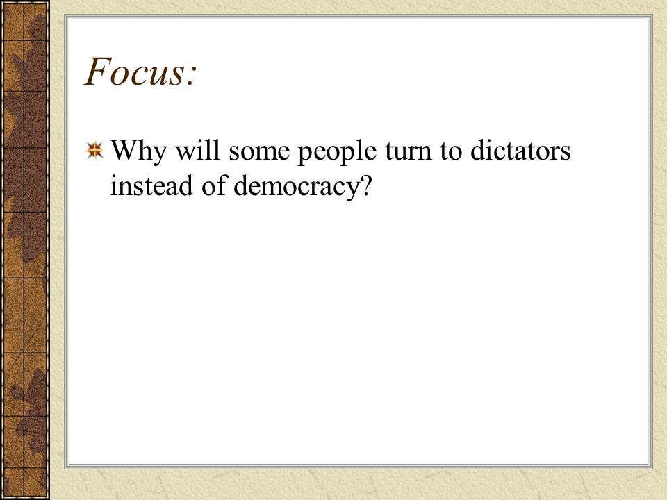 Focus: Why will some people turn to dictators instead of democracy
