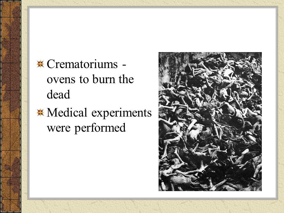 Crematoriums - ovens to burn the dead