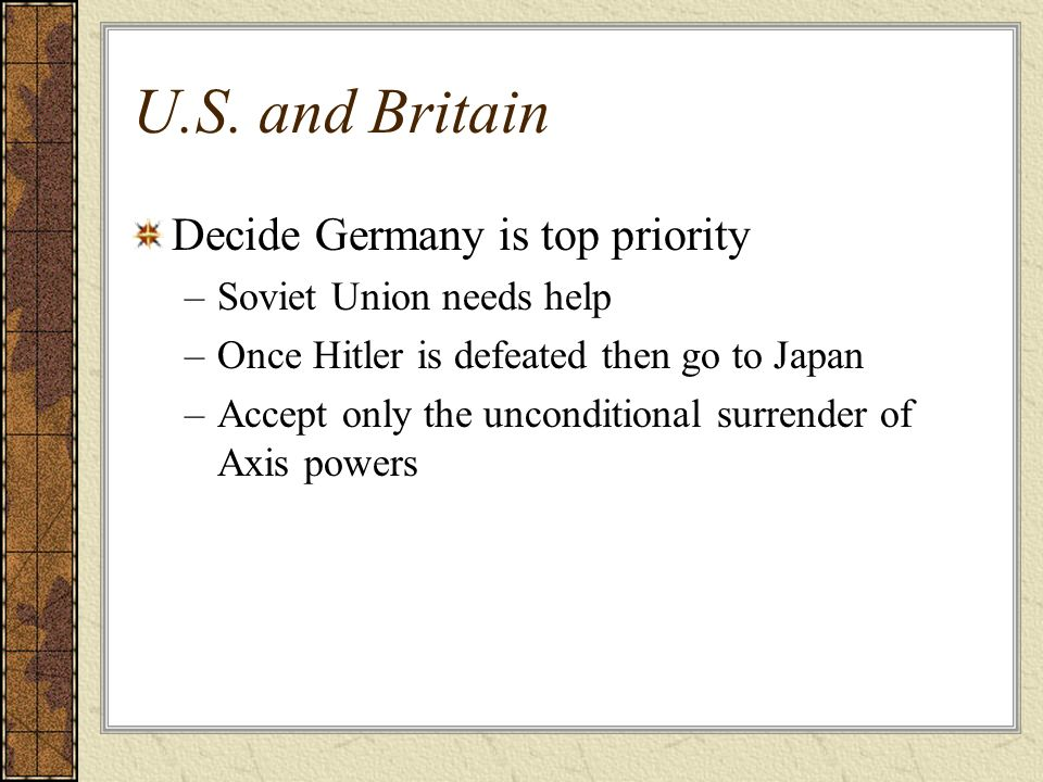 U.S. and Britain Decide Germany is top priority
