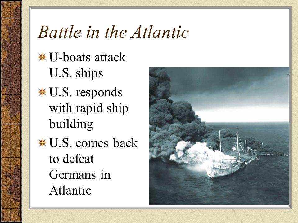 Battle in the Atlantic U-boats attack U.S. ships