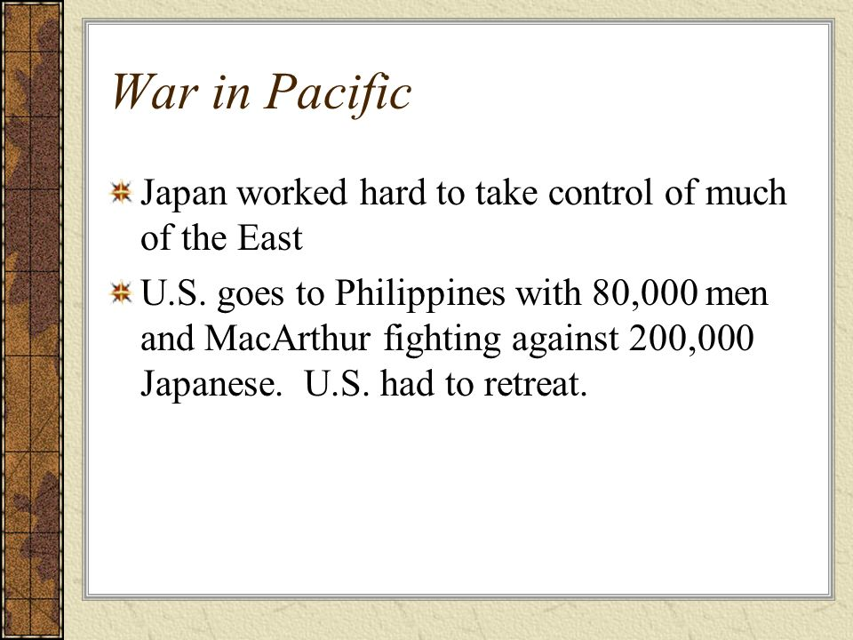 War in Pacific Japan worked hard to take control of much of the East