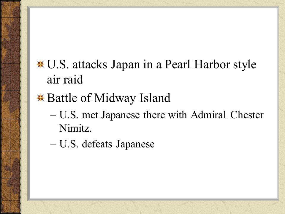 U.S. attacks Japan in a Pearl Harbor style air raid