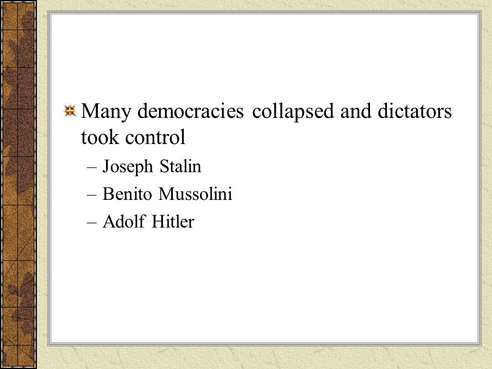 Many democracies collapsed and dictators took control