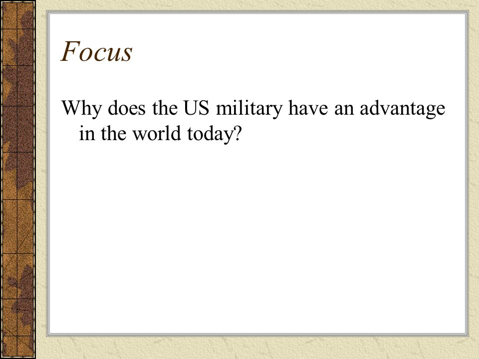 Focus Why does the US military have an advantage in the world today