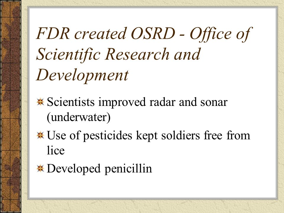 FDR created OSRD - Office of Scientific Research and Development