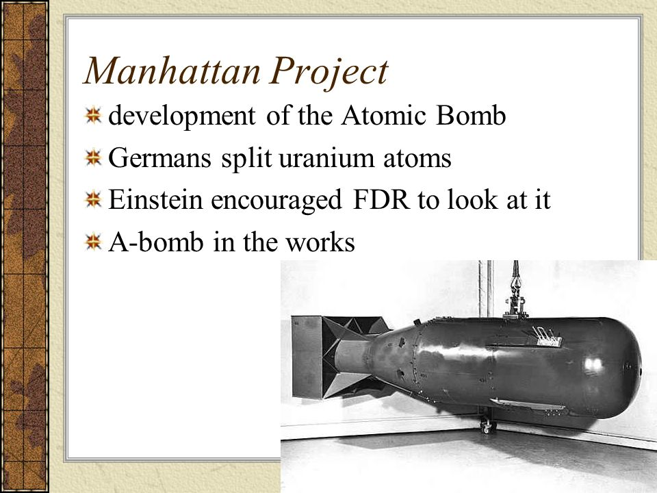 Manhattan Project development of the Atomic Bomb
