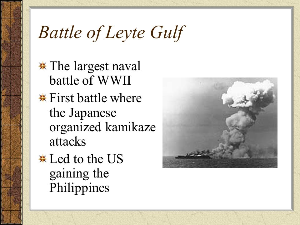 Battle of Leyte Gulf The largest naval battle of WWII