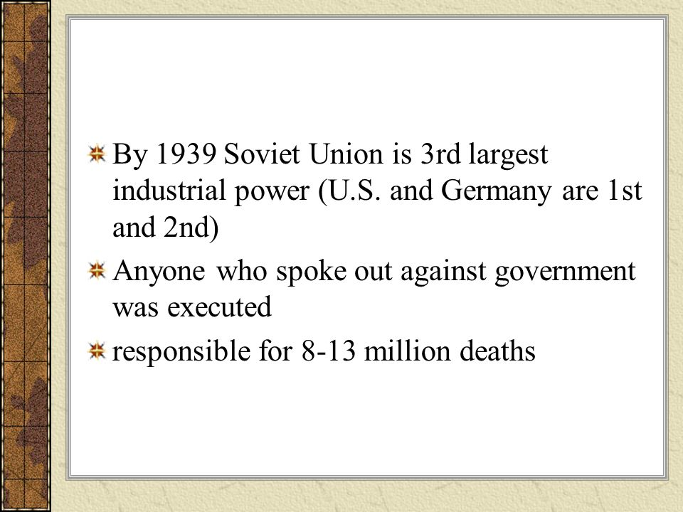 By 1939 Soviet Union is 3rd largest industrial power (U. S