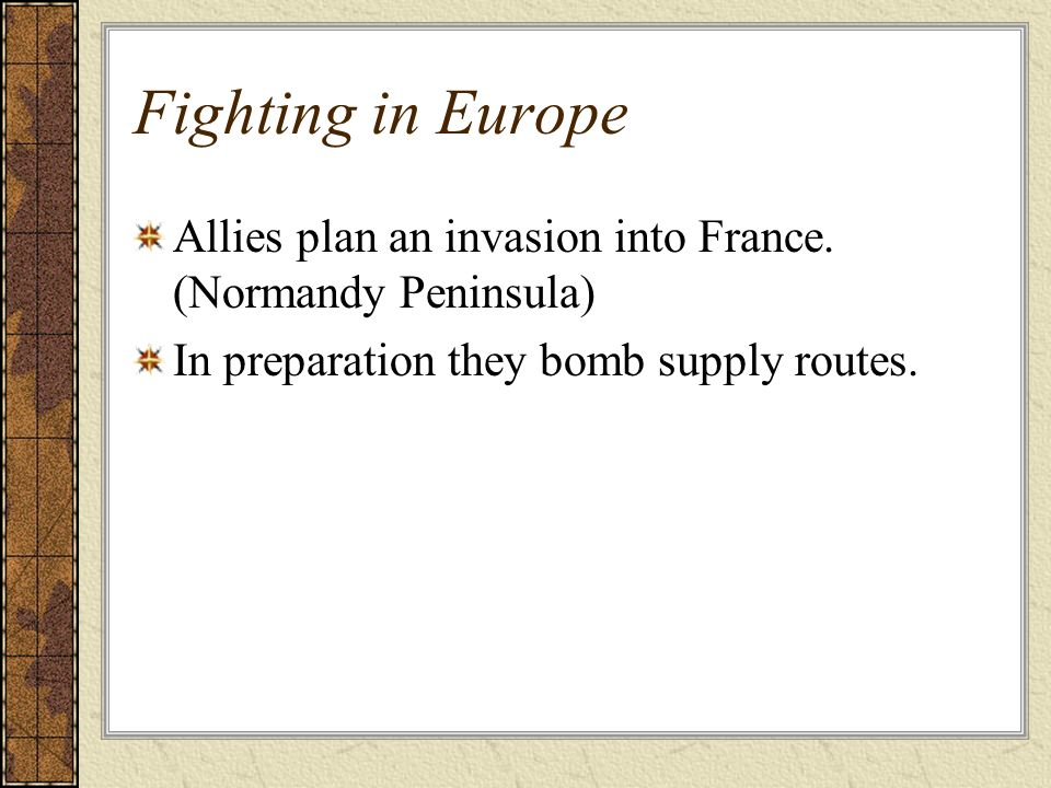 Fighting in EuropeAllies plan an invasion into France.