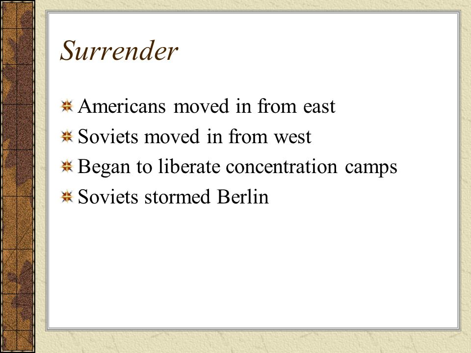 Surrender Americans moved in from east Soviets moved in from west