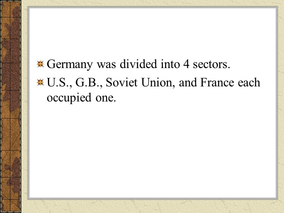 Germany was divided into 4 sectors.