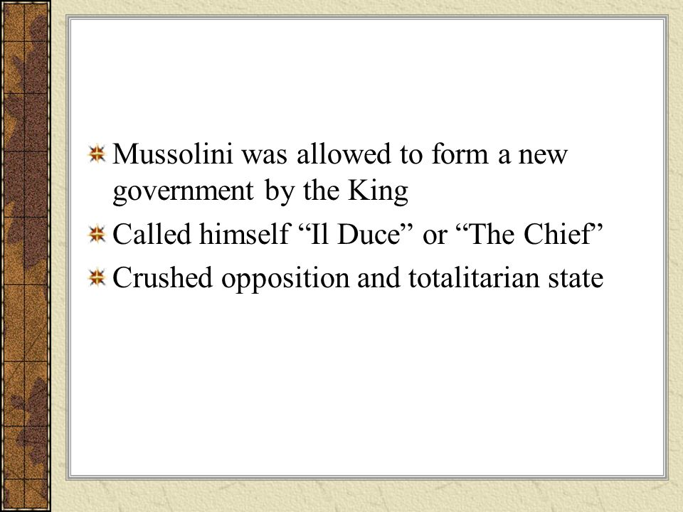 Mussolini was allowed to form a new government by the King