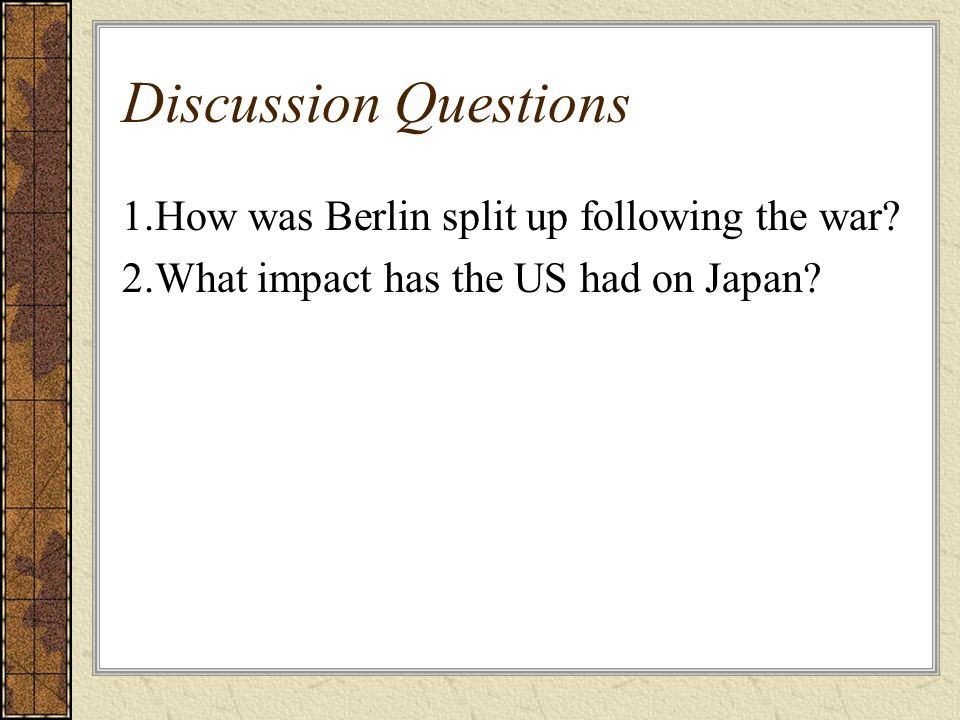 Discussion Questions 1.How was Berlin split up following the war