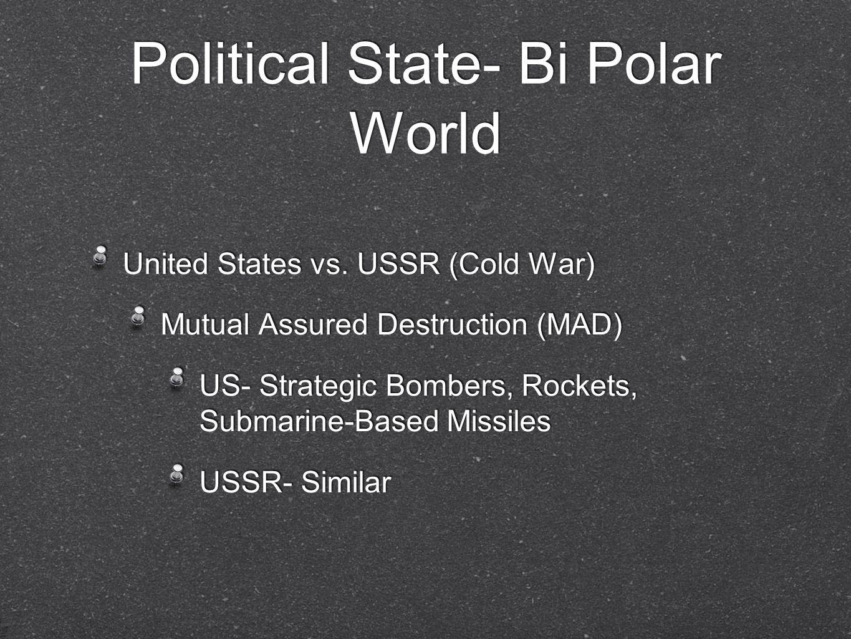 Political State- Bi Polar World