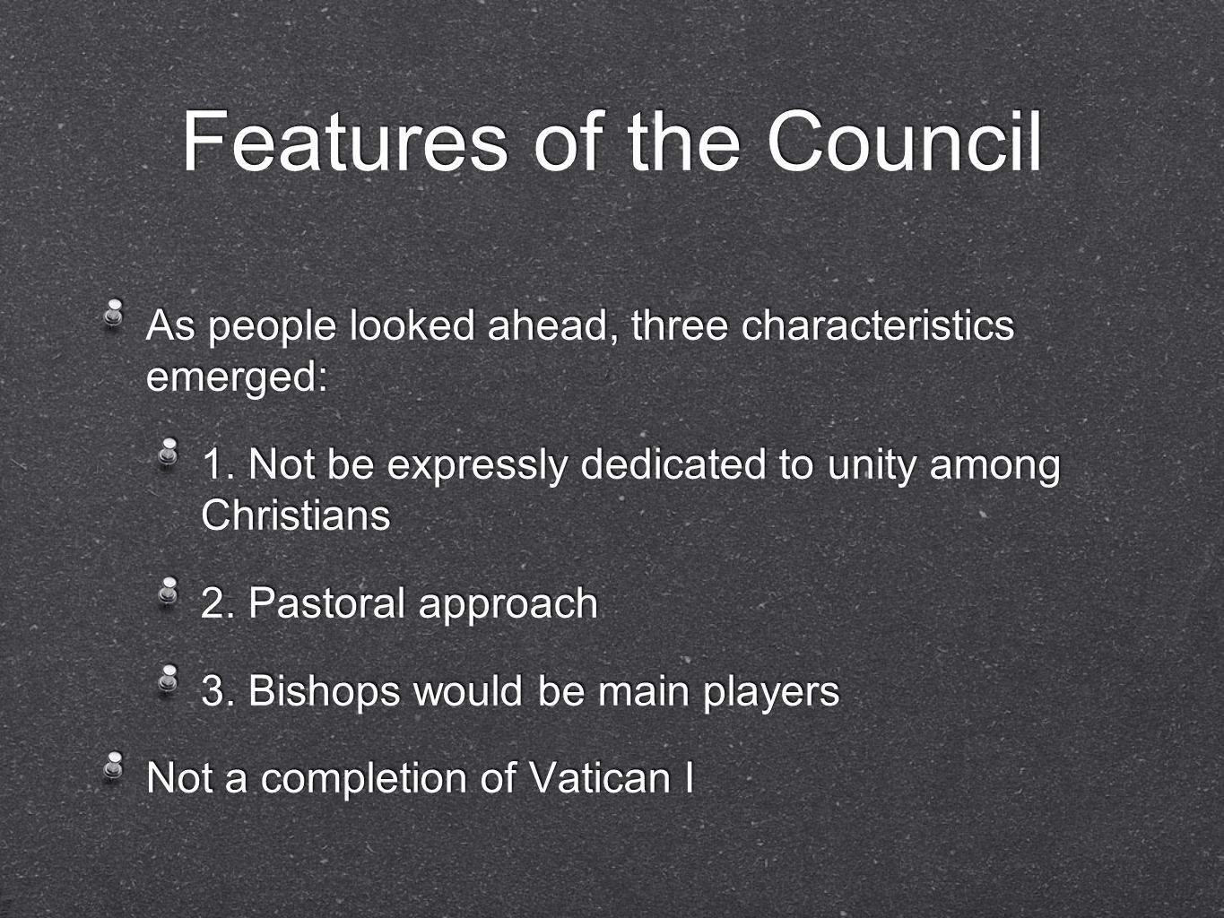 Features of the Council