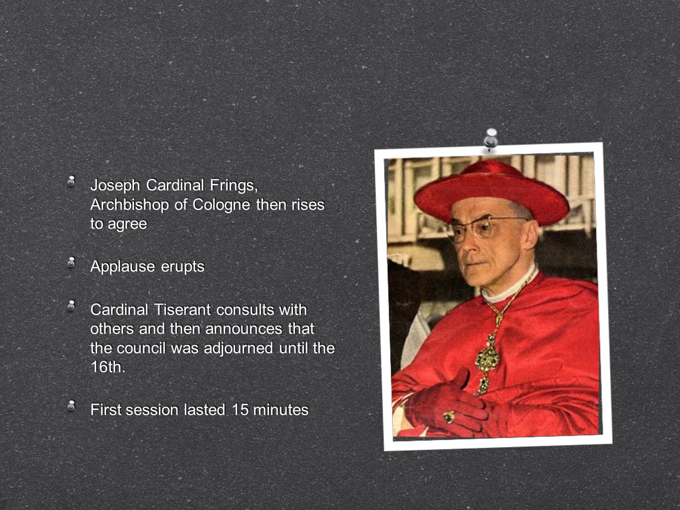 Joseph Cardinal Frings, Archbishop of Cologne then rises to agree