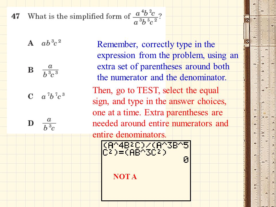 Remember, correctly type in the expression from the problem, using an extra set of parentheses around both the numerator and the denominator.
