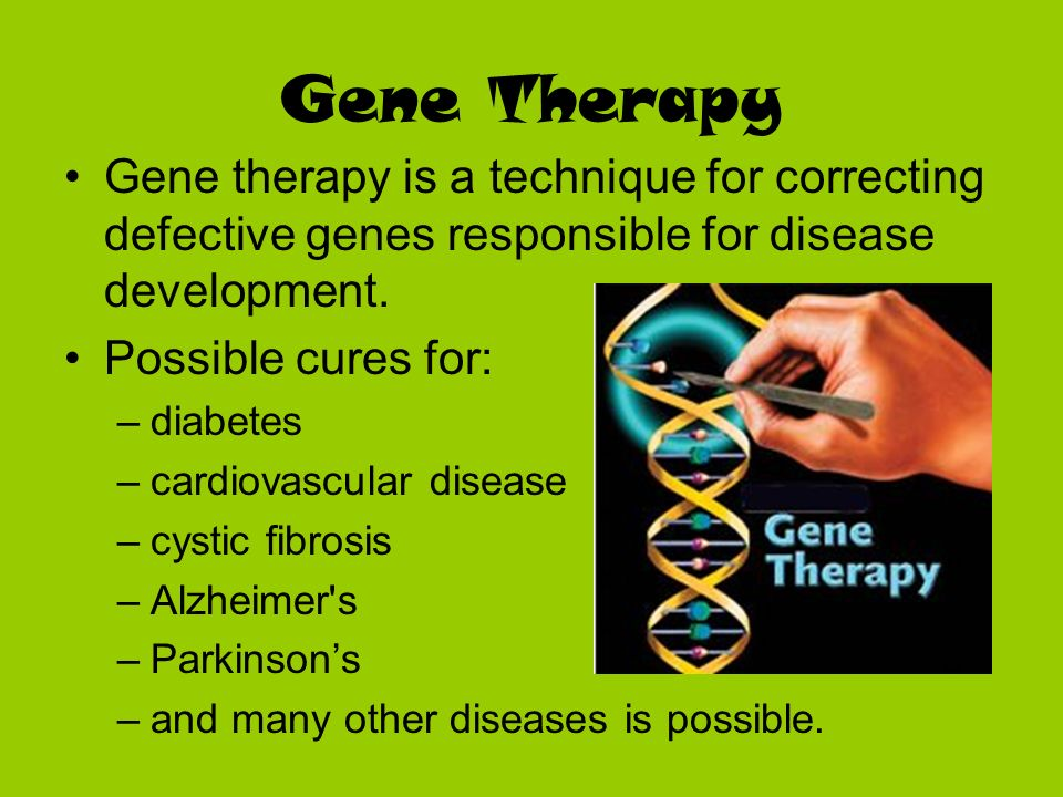 Gene Therapy Gene therapy is a technique for correcting defective genes responsible for disease development.
