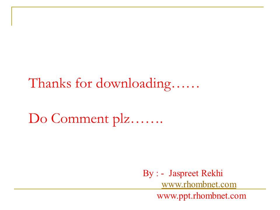 Thanks for downloading…… Do Comment plz…….