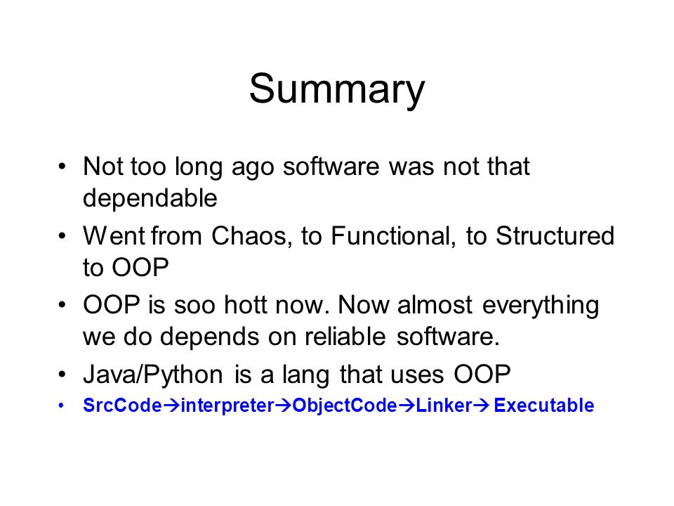 Summary Not too long ago software was not that dependable