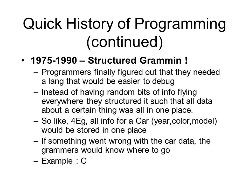 Quick History of Programming (continued)