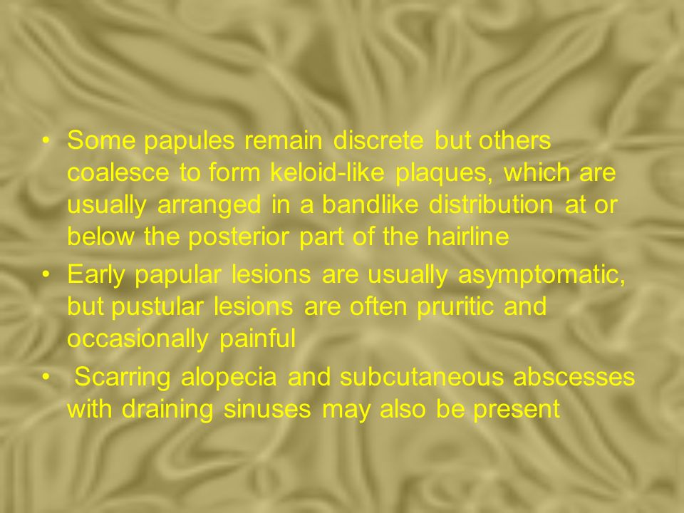Some papules remain discrete but others coalesce to form keloid-like plaques, which are usually arranged in a bandlike distribution at or below the posterior part of the hairline