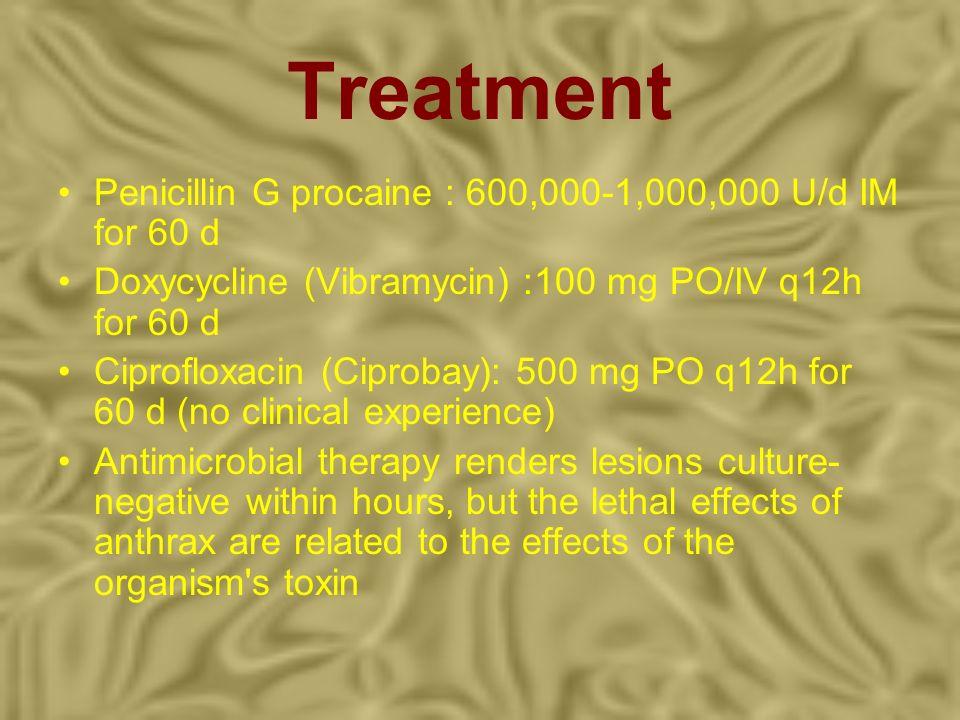 Treatment Penicillin G procaine : 600,000-1,000,000 U/d IM for 60 d