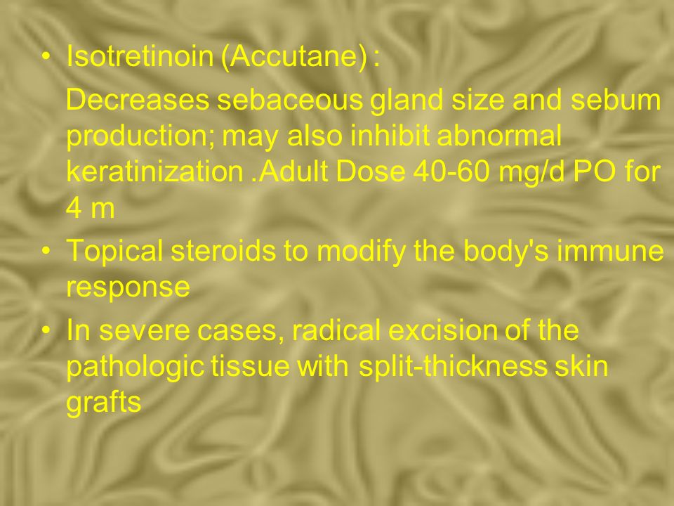 Isotretinoin (Accutane) :
