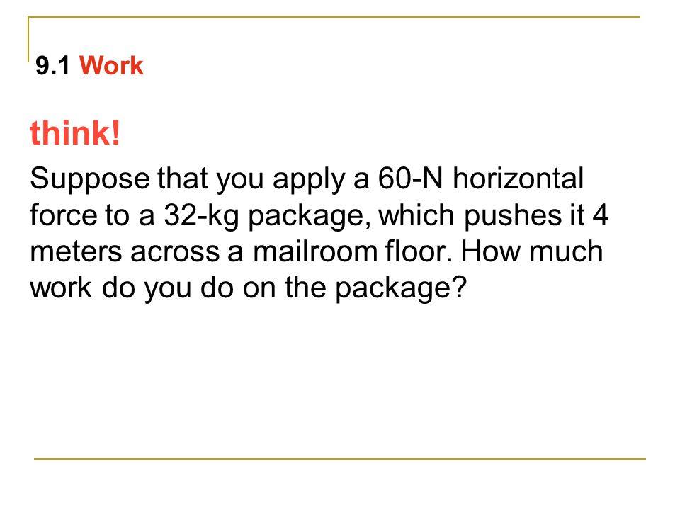 9.1 Work think!