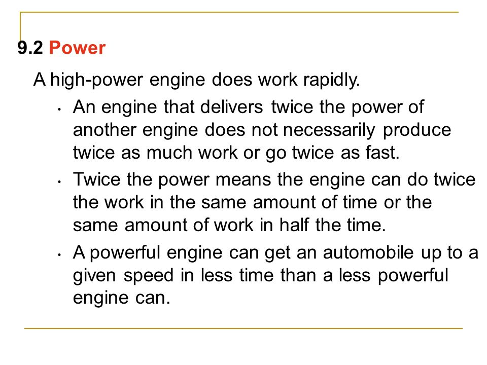 9.2 Power A high-power engine does work rapidly.