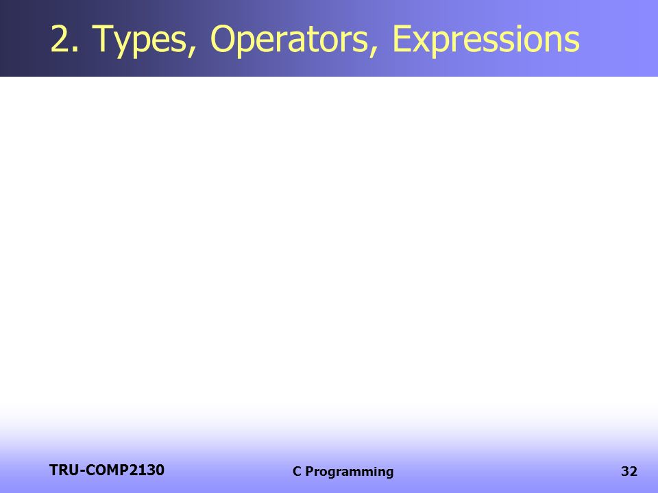 2. Types, Operators, Expressions