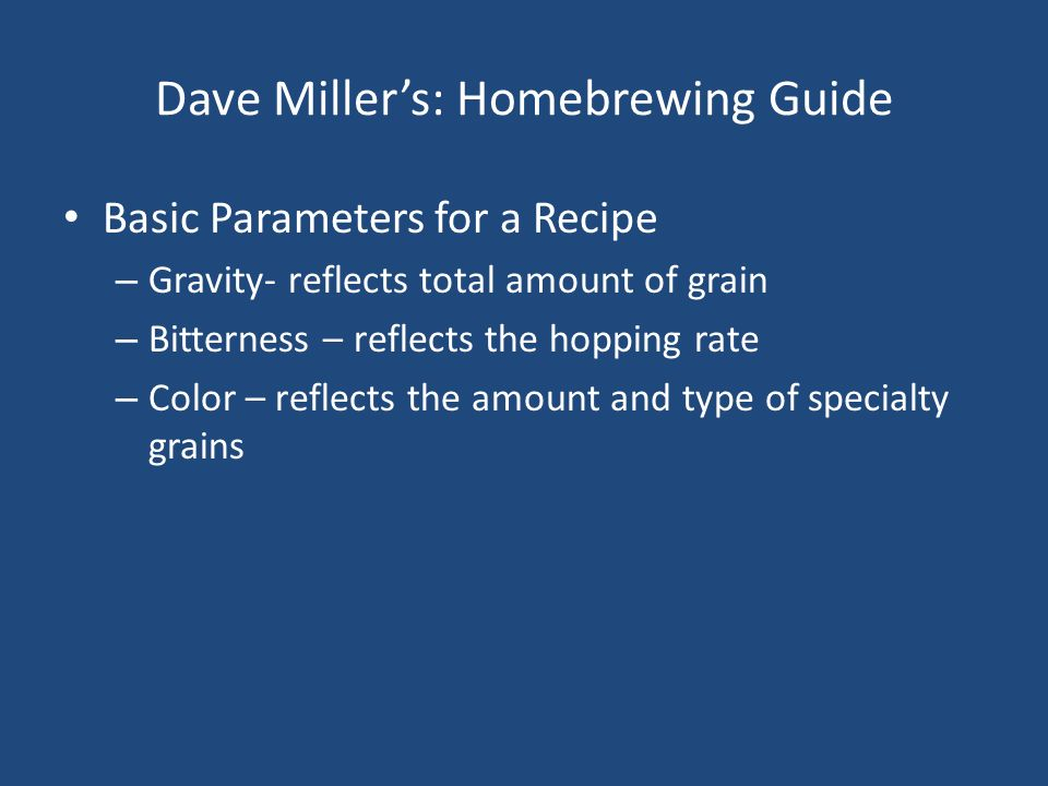 Dave Miller's: Homebrewing Guide