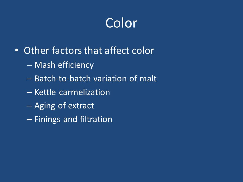 Color Other factors that affect color Mash efficiency