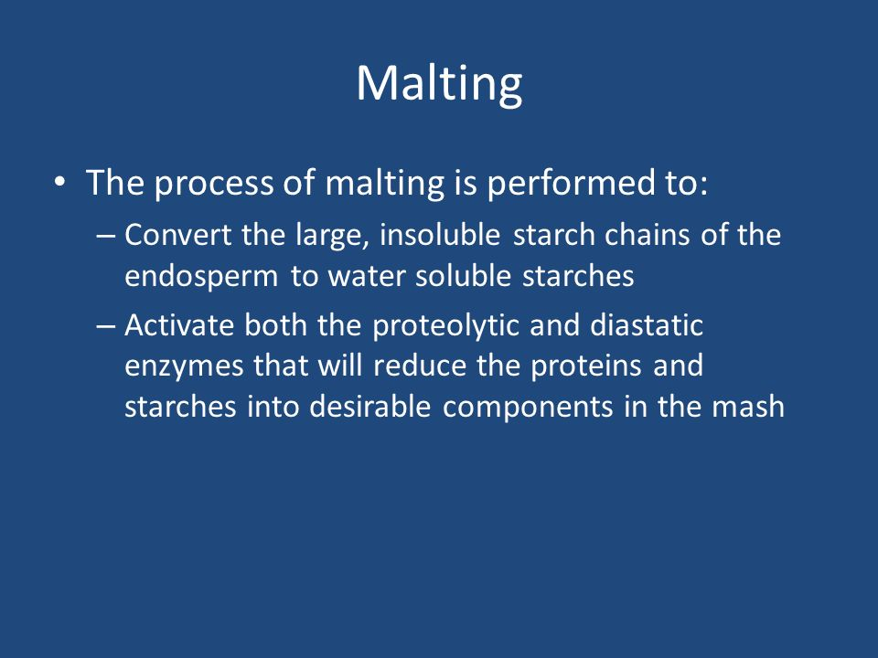 Malting The process of malting is performed to: