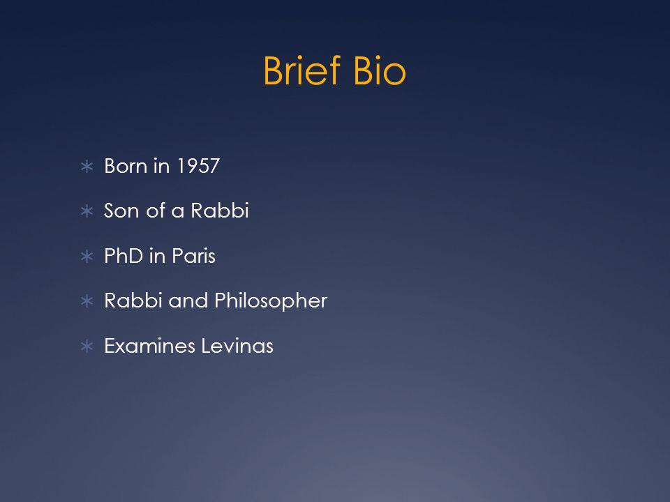 Brief Bio Born in 1957 Son of a Rabbi PhD in Paris