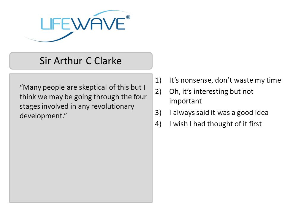 Sir Arthur C Clarke It's nonsense, don't waste my time