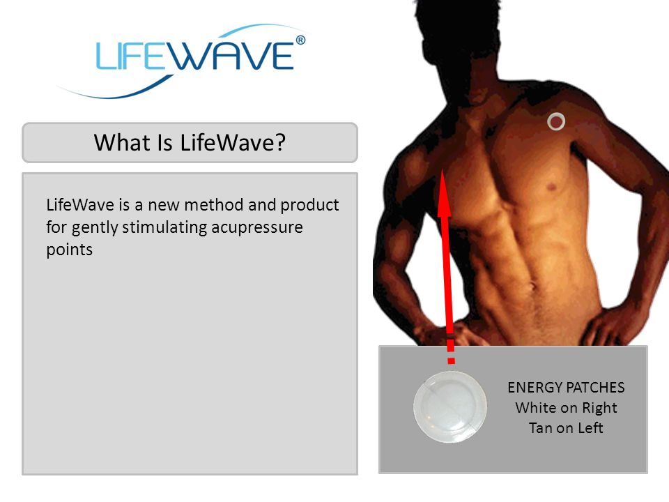 What Is LifeWave LifeWave is a new method and product for gently stimulating acupressure points. ENERGY PATCHES.