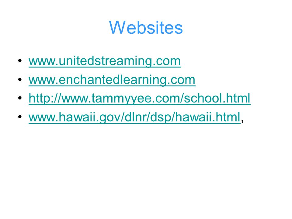 Websites www.unitedstreaming.com www.enchantedlearning.com