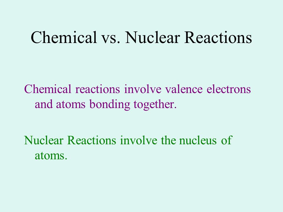Chemical vs. Nuclear Reactions