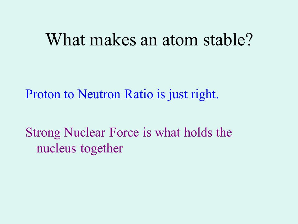 What makes an atom stable