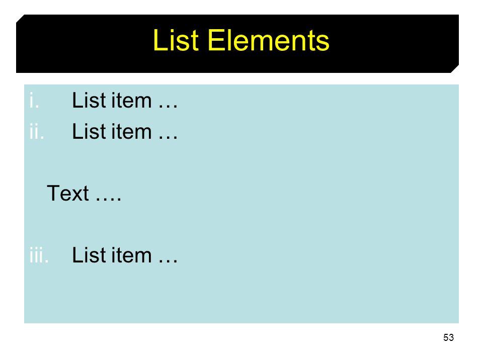List Elements List item … Text ….