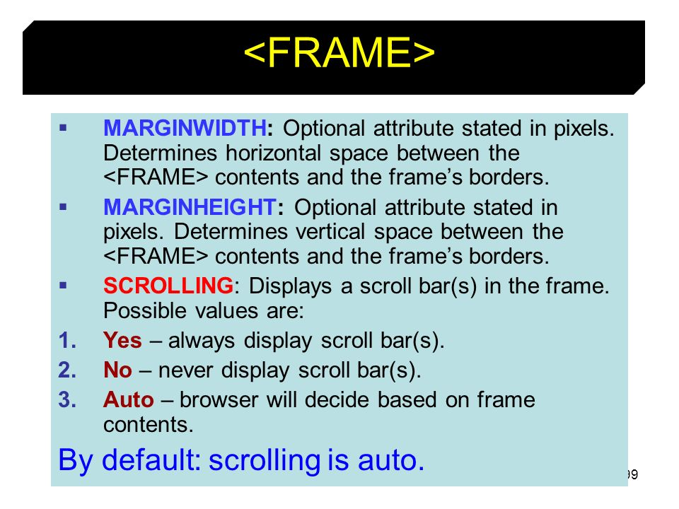 <FRAME> By default: scrolling is auto.