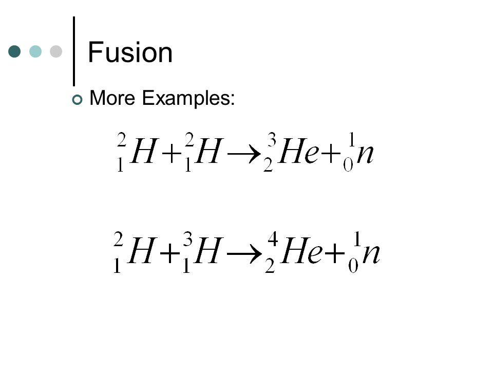 Fusion More Examples: