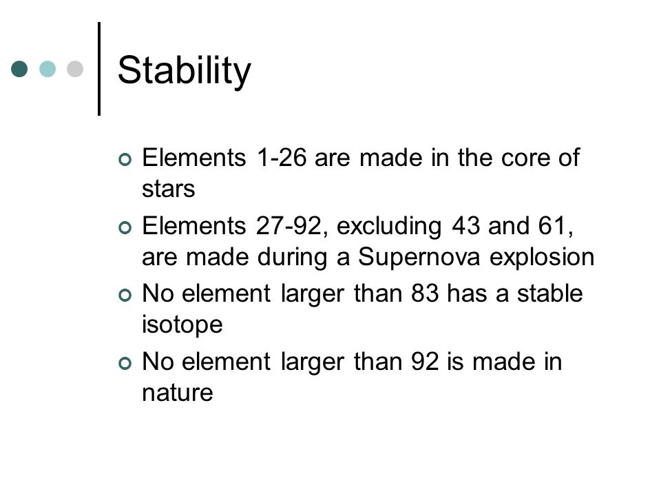 Stability Elements 1-26 are made in the core of stars
