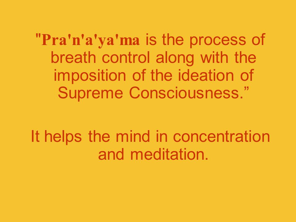 It helps the mind in concentration and meditation.