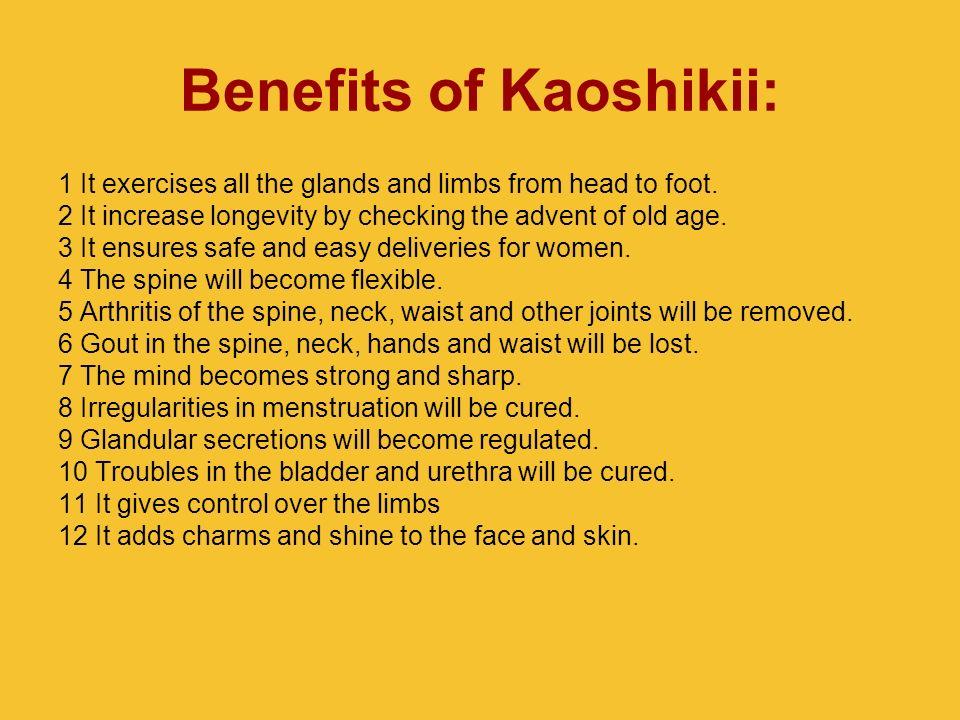 Benefits of Kaoshikii: