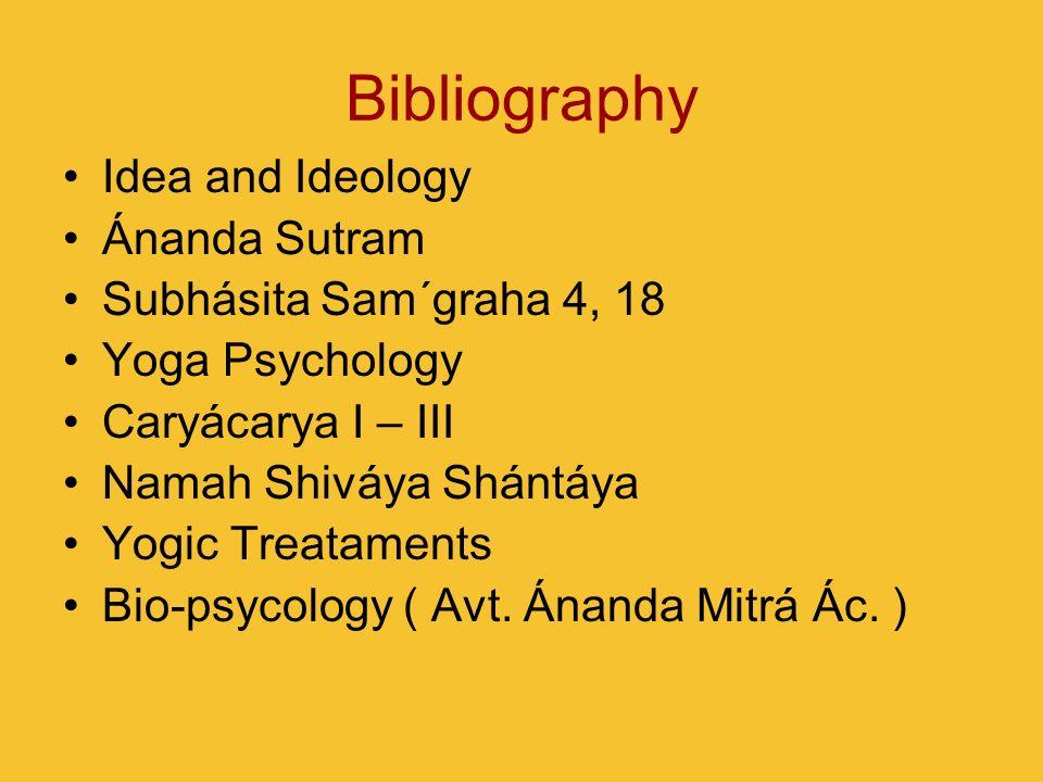 Bibliography Idea and Ideology Ánanda Sutram Subhásita Sam´graha 4, 18