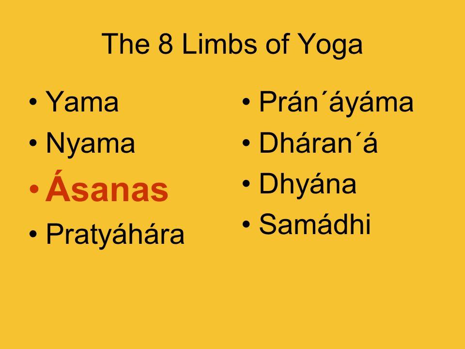 Ásanas The 8 Limbs of Yoga Yama Nyama Pratyáhára Prán´áyáma Dháran´á