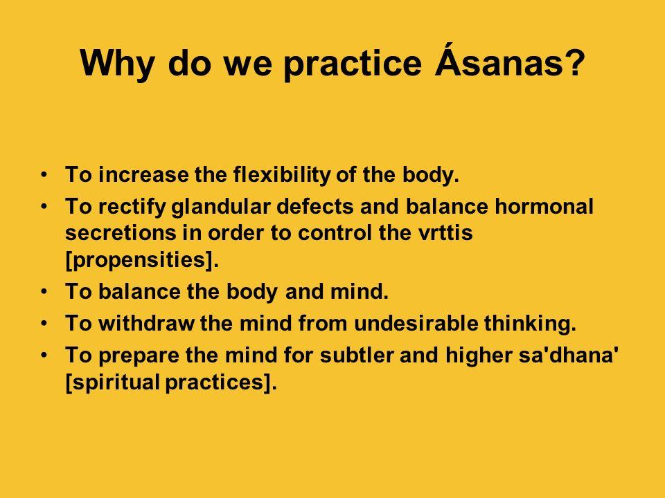 Why do we practice Ásanas